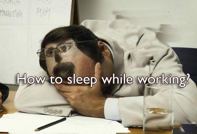 How to sleep while working?