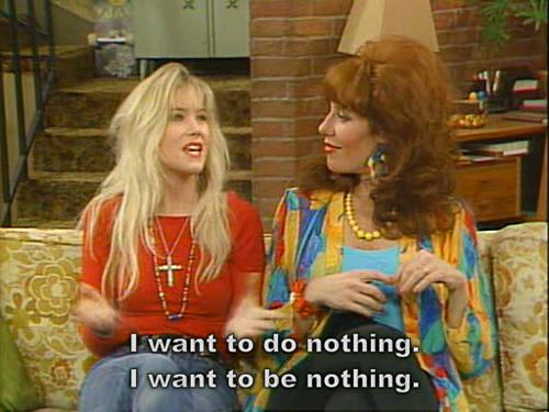 I want to do nothing. I want to be nothing.