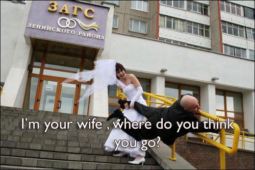 I'm your wife, where do you think you go?