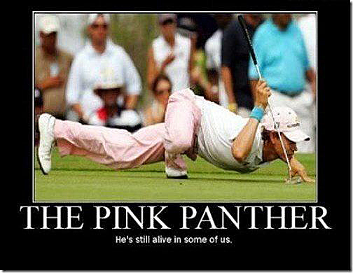 The pink panther he's still alive in some of us.