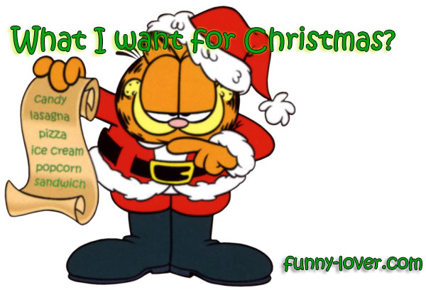 What I want for Christmas? Candy, lasagna, pizza, popcorn, sandwich.