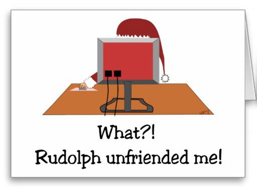 What Rudolph? Unfriended me !