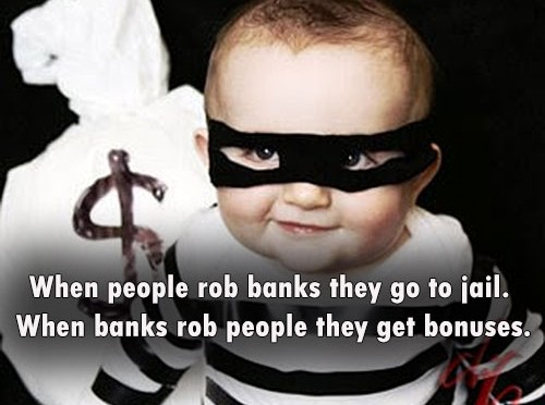 When-people-rob-banks-they-go-to-jail.