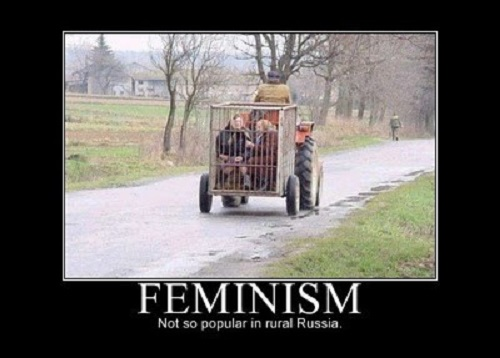 FEMINISM. Not so popular in rural Russia.