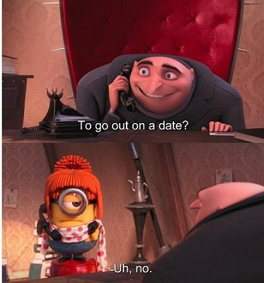 To go out on a date? Uh, no.