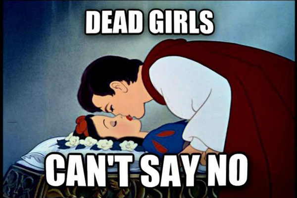 Dead girls can't say no.