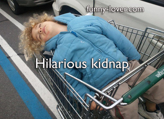 Hilarious kidnap.