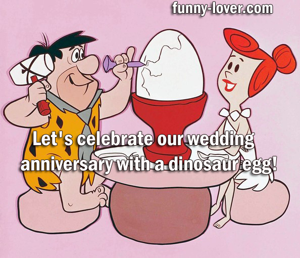 Let's celebrate our wedding anniversary with a dinosaur egg!