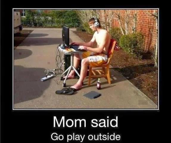 Mom said: Go play outside.