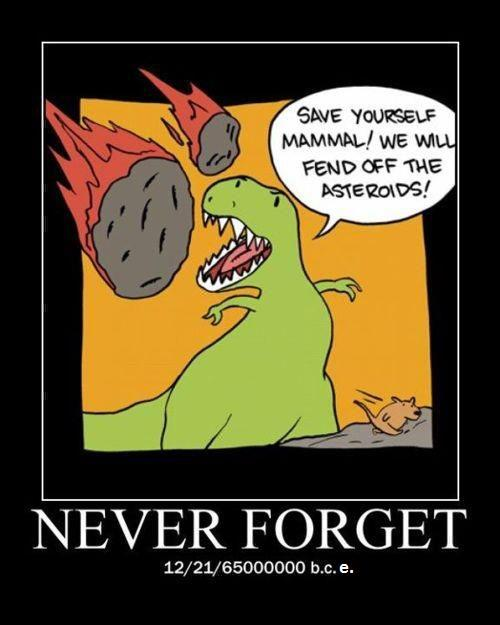 Never forget - Save yourself mamal!.