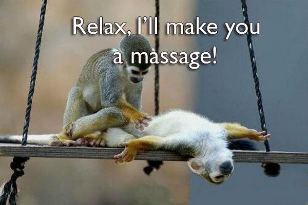 Relax, I'll make you a massage.