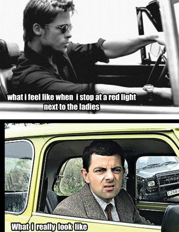 What I feel like when I stop at a red light next to the ladies. What I really look like.