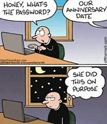 Honey what's the password. Our anniversary date. She did this on purpose.