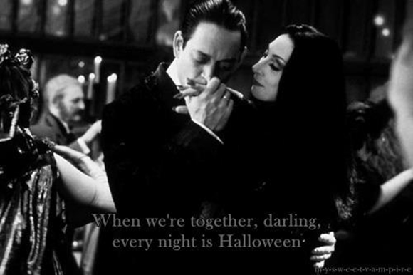 When we're together, darling every night is Haloween