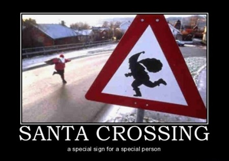 Santa crossing a special sign for a special person.
