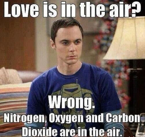 Love is in the air. Wrong Nitrogen, Oxygen and Carbon Dioxide are in the air.